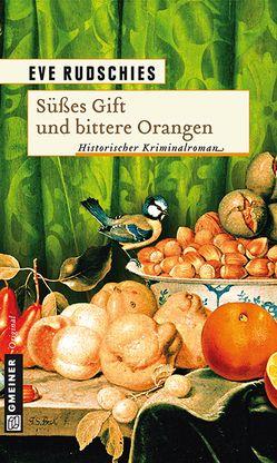 Süßes Gift und bittere Orangen von Rudschies,  Eve