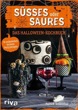 Süßes oder Saures – Das Halloween-Kochbuch von Rosenthal,  Patrick