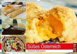 Süßes Österreich. Klassische Mehlspeisen (Wandkalender 2018 DIN A3 quer) von Hurley,  Rose