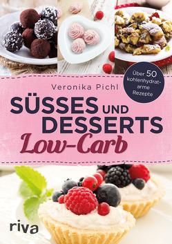 Süßes und Desserts Low-Carb von Pichl,  Veronika