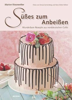 Süßes zum Anbeißen von Kellner,  Hans Dieter, Kiesewetter,  Marion, Sonnenberg,  Ursula