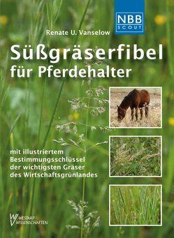 Süßgräserfibel für Pferdehalter von Vanselow,  Renate Ulrike, Weber,  Carl Albert