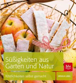 Süßigkeiten aus Garten und Natur von Lang,  Ursula