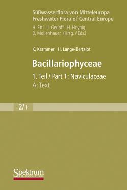 Süßwasserflora von Mitteleuropa, Bd. 02/1: Bacillariophyceae, 1. Teil: Naviculaceae, A: Text; B: Tafeln von Krammer,  Kurt, Lange-Bertalot,  Horst