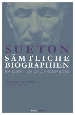 Sueton: Sämtliche Biographien von Möller,  Dr. Lenelotte, Sueton
