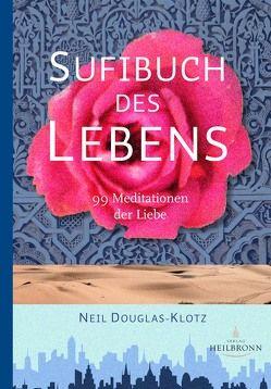 Sufibuch des Lebens von Douglas-Klotz,  Neil, Rassmann,  Anna-Christine, Sturm,  Hauke Jelaluddin