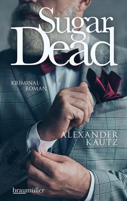 Sugar Dead von Kautz,  Alexander