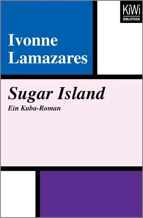 Sugar Island von Böckler,  Ariane, Lamazares,  Ivonne