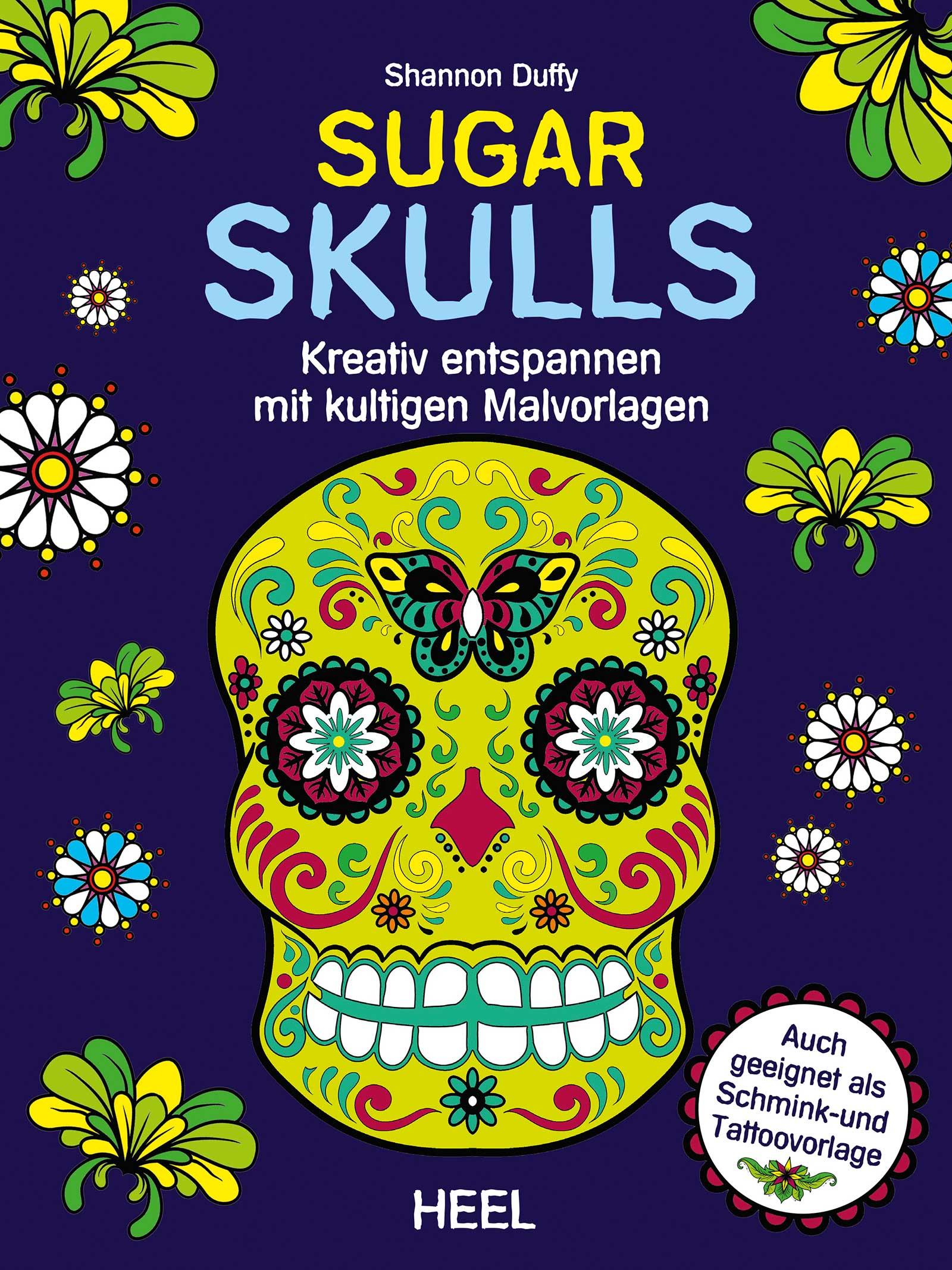 Sugar Skulls von Duffy, Shannon: Kreativ entspannen mit kultigen Malvo