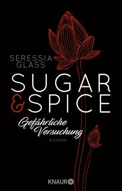 Sugar & Spice – Gefährliche Versuchung von Glass,  Seressia, Hölsken,  Nicole, Sipeer,  Christiane