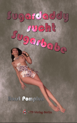 Sugardaddy Band 1 von Horst Pomplun,  Malina Johns