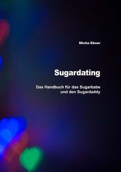 Sugardating von Ebner,  Micha