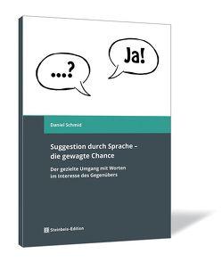 Suggestion durch Sprache – die gewagte Chance von Schmid,  Daniel