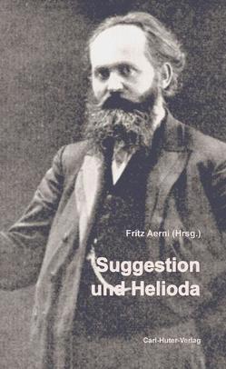 Suggestion und Helioda von Aerni,  Fritz