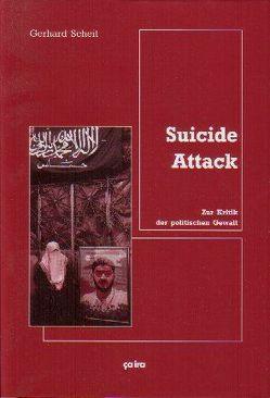 Suicide Attack von Scheit,  Gerhard
