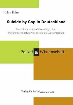 Suicide by Cop in Deutschland von Behn,  Helen
