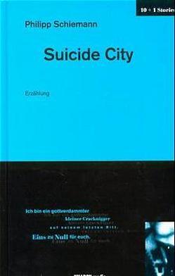 Suicide City von Plan,  Martin, Schiemann,  Philipp, Schönauer,  Michael und Joachim