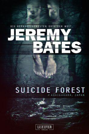 Suicide Forest von Bates,  Jeremy, Schiffmann,  Andreas