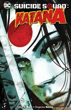 Suicide Squad: Katana von Barr,  Mike W., Neves,  Diogenes
