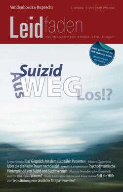 Suizid: Aus-Weg-Los!? von Adelt,  Thorsten, Brathuhn,  Sylvia, Melching,  Heiner