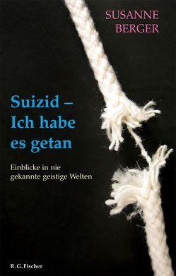Suizid – Ich habe es getan von Berger,  Susanne