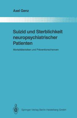 Suizid und Sterblichkeit neuropsychiatrischer Patienten von Genz,  Axel