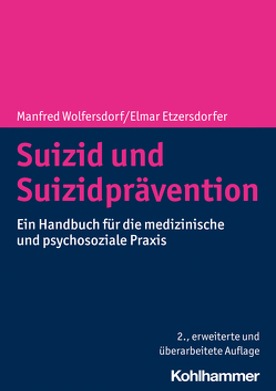 Suizid und Suizidprävention von Etzersdorfer,  Elmar, Wolfersdorf,  Manfred