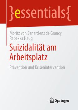 Suizidalität am Arbeitsplatz von Haug,  Rebekka, von Senarclens de Grancy,  Moritz