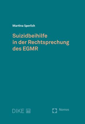 Suizidbeihilfe in der Rechtsprechung des EGMR von Sperlich,  Martina
