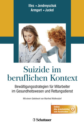 Suizide im beruflichen Kontext von Armgart,  Carina, Illes,  Franciska, Jendreyschak,  Jasmin, Juckel,  Georg