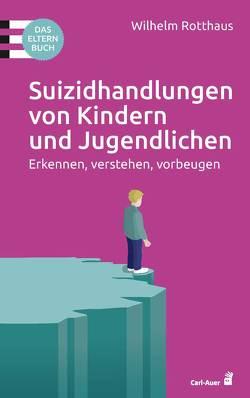 Suizidhandlungen von Kindern und Jugendlichen von Rotthaus,  Wilhelm