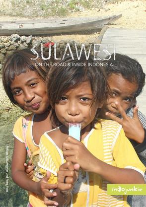 Sulawesi – On The Road and Inside Indonesia von Hess,  Petra, Schumacher,  Melissa