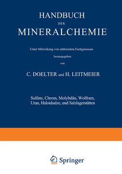 Sulfate, Chrom, Molybdän, Wolfram, Uran, Haloidsalze und Salzlagerstätten von Doelter,  C., Leitmeier,  H.