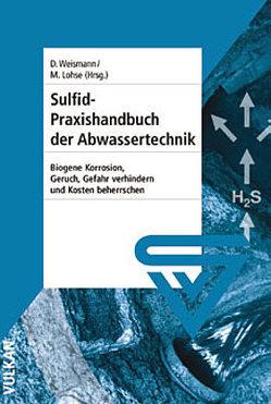Sulfid-Praxishandbuch der Abwassertechnik von Lohse,  Manfred, Weismann,  Dieter