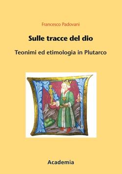 Sulle tracce del dio von Padovani,  Francesco