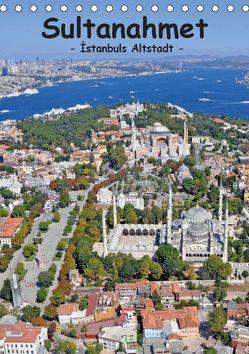 Sultanahmet – Istanbuls Altstadt (Tischkalender 2019 DIN A5 hoch) von & Dilek Liepke,  Claus