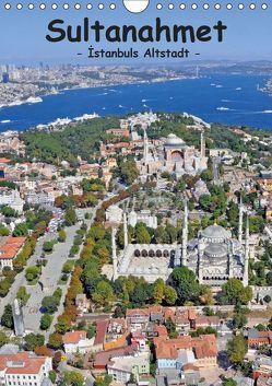 Sultanahmet – Istanbuls Altstadt (Wandkalender 2019 DIN A4 hoch) von & Dilek Liepke,  Claus
