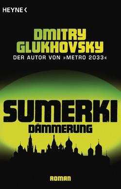 Sumerki – Dämmerung von Drevs,  M. David, Glukhovsky,  Dmitry