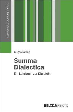 Summa Dialectica. Ein Lehrbuch zur Dialektik von Ritsert,  Jürgen