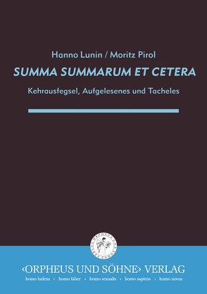 Summa summarum et cetera von Lunin,  Hanno, Pirol,  Moritz