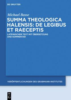 Summa theologica Halensis: De legibus et praeceptis von Basse,  Michael, Halesius,  Alexander