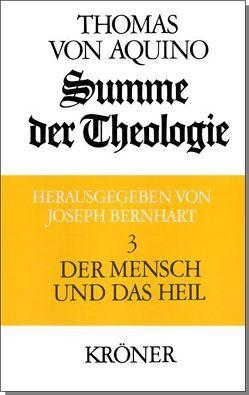 Summe der Theologie / Der Mensch und das Heil von Bernhart,  Joseph, Thomas von Aquin
