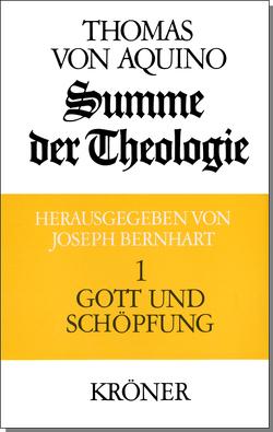 Summe der Theologie / Gott und Schöpfung von Bernhart,  Joseph, Thomas von Aquin