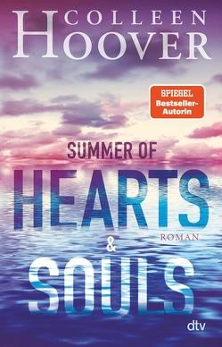Summer of Hearts and Souls von Ganslandt,  Katarina, Hoover,  Colleen