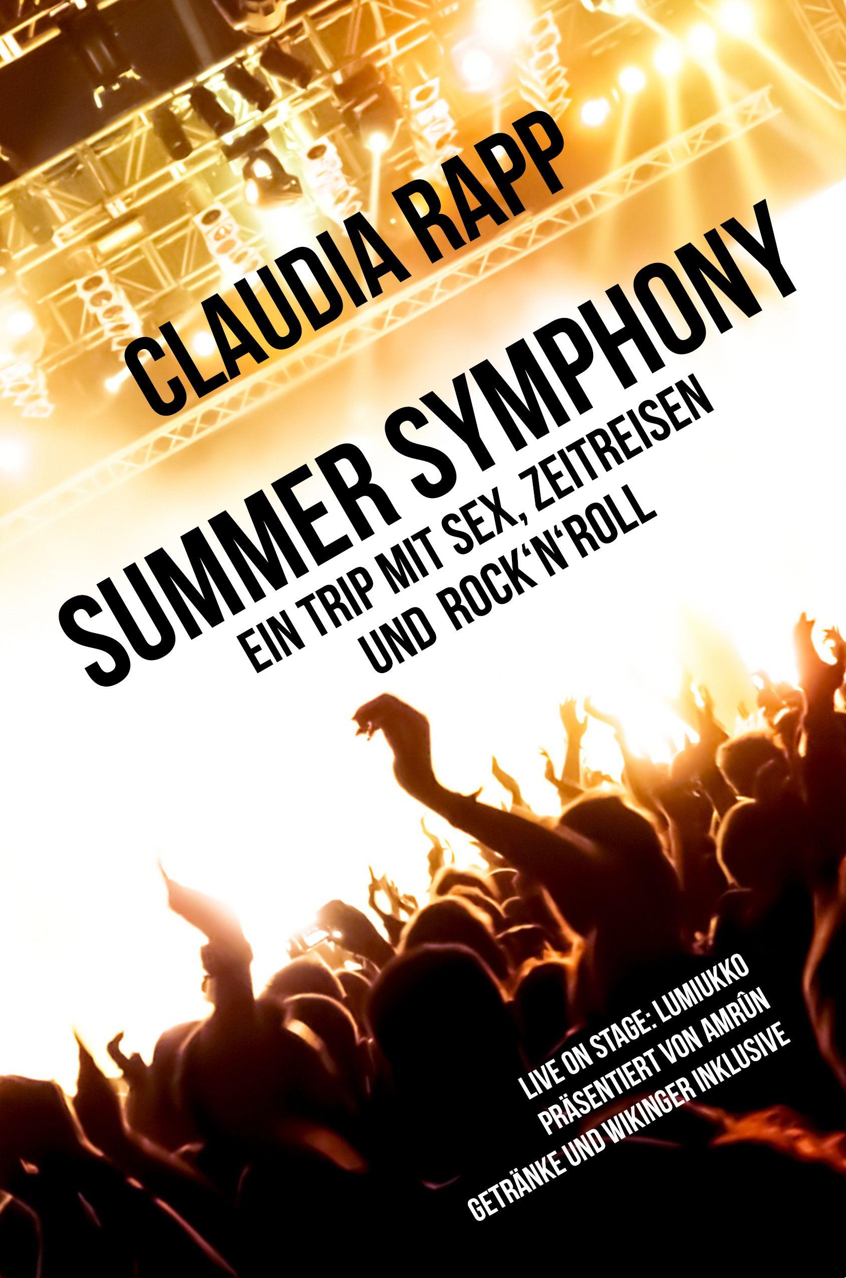 Summer Symphony von Rapp, Claudia S.: Ein Trip mit Sex, Zeitreisen und
