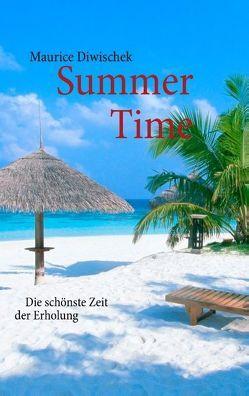 Summer Time von Diwischek,  Maurice