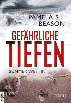 Summer Westin – Gefährliche Tiefen von Beason,  Pamela S., Betzenbichler,  Richard, Mrugalla,  Katrin