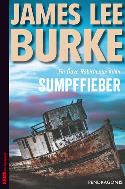 Sumpffieber von Burke,  James Lee, Frauendorf-Mössel,  Christine