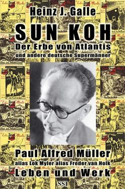 Sun Koh, der Erbe von Atlantis und andere deutsche Supermänner von Bauer,  Markus R, Galle,  Heinz J, Schmidt,  Rolf A