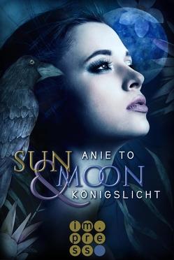 Sun & Moon. Königslicht von To,  Anie